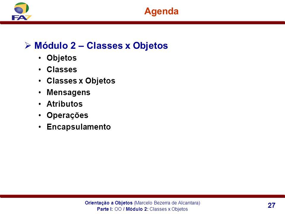 Parte I: OO / Módulo 2: Classes x Objetos