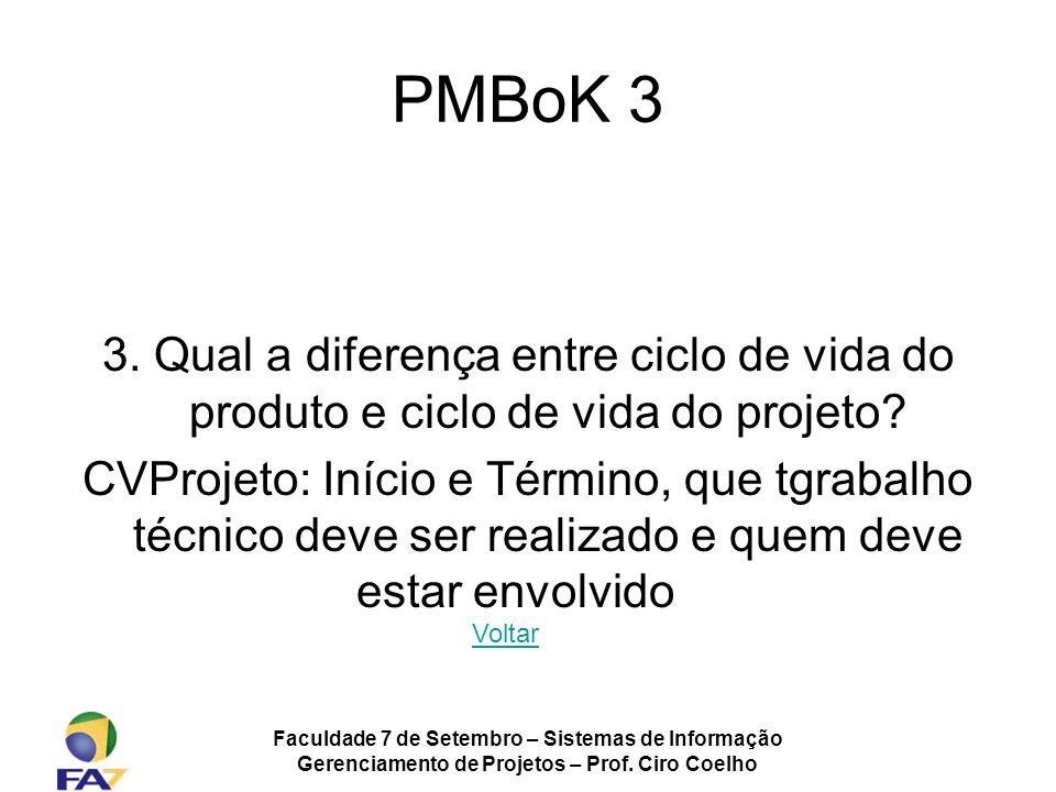 PMBoK 3 3. Qual a diferença entre ciclo de vida do produto e ciclo de vida do projeto
