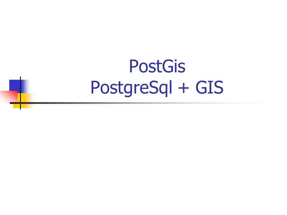 PostGis PostgreSql + GIS