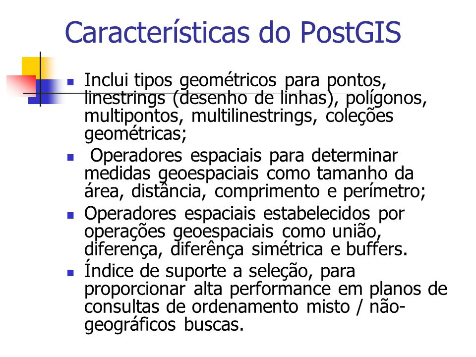Características do PostGIS