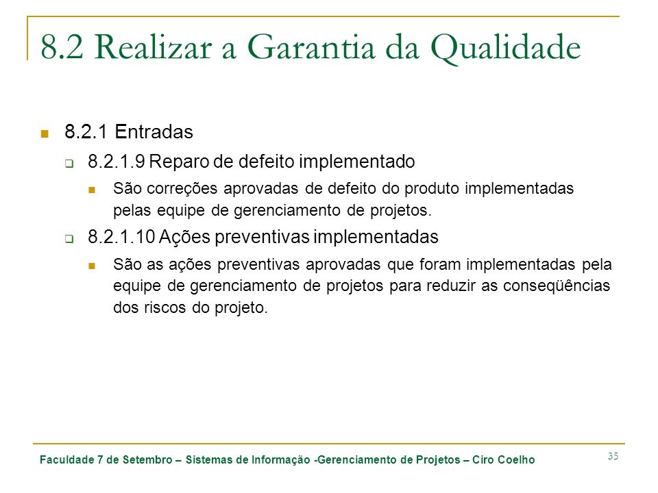 8.2 Realizar a Garantia da Qualidade