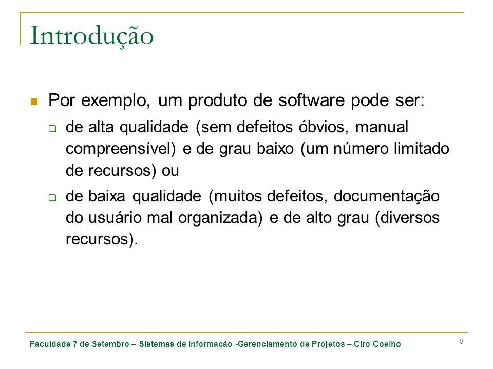 Introdução Por exemplo, um produto de software pode ser: