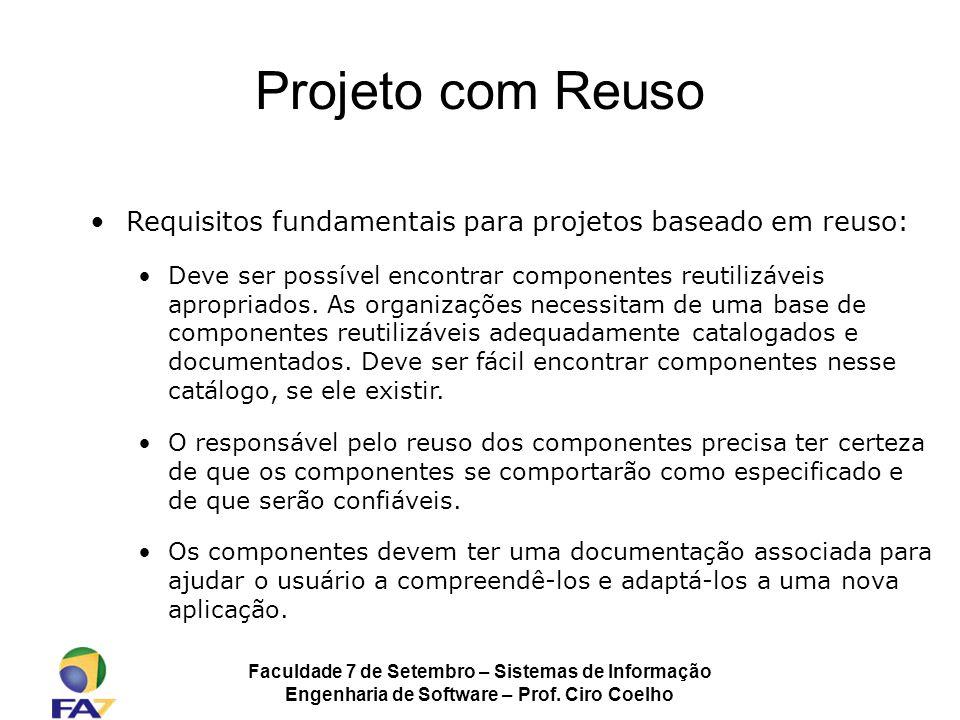 Projeto com Reuso Requisitos fundamentais para projetos baseado em reuso: