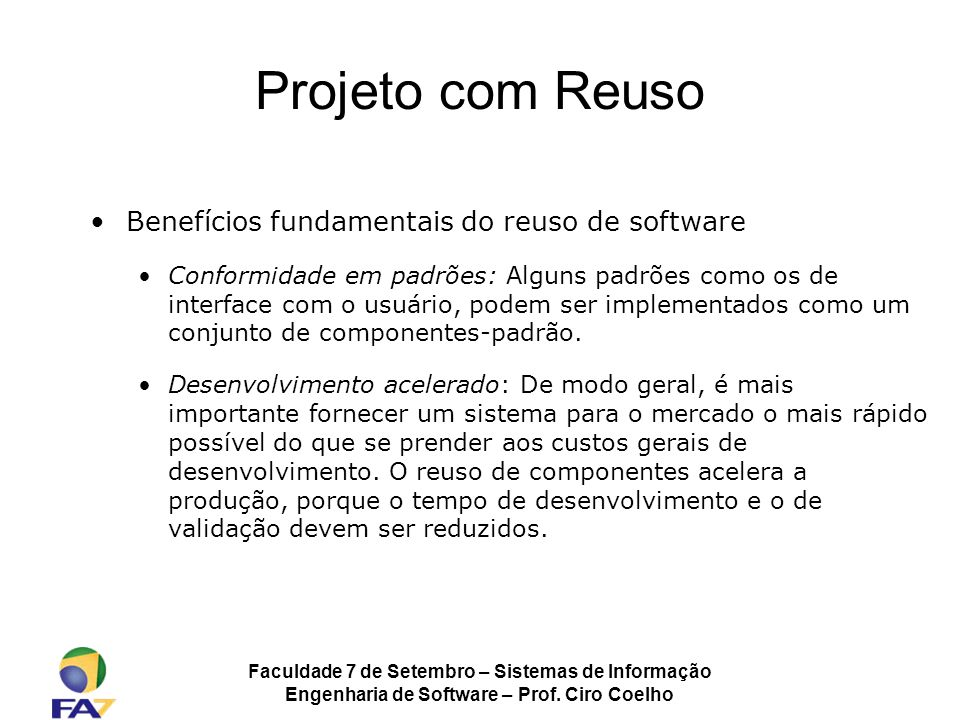 Projeto com Reuso Benefícios fundamentais do reuso de software