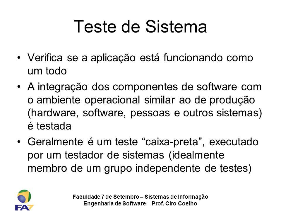 Teste de Sistema Verifica se a aplicação está funcionando como um todo