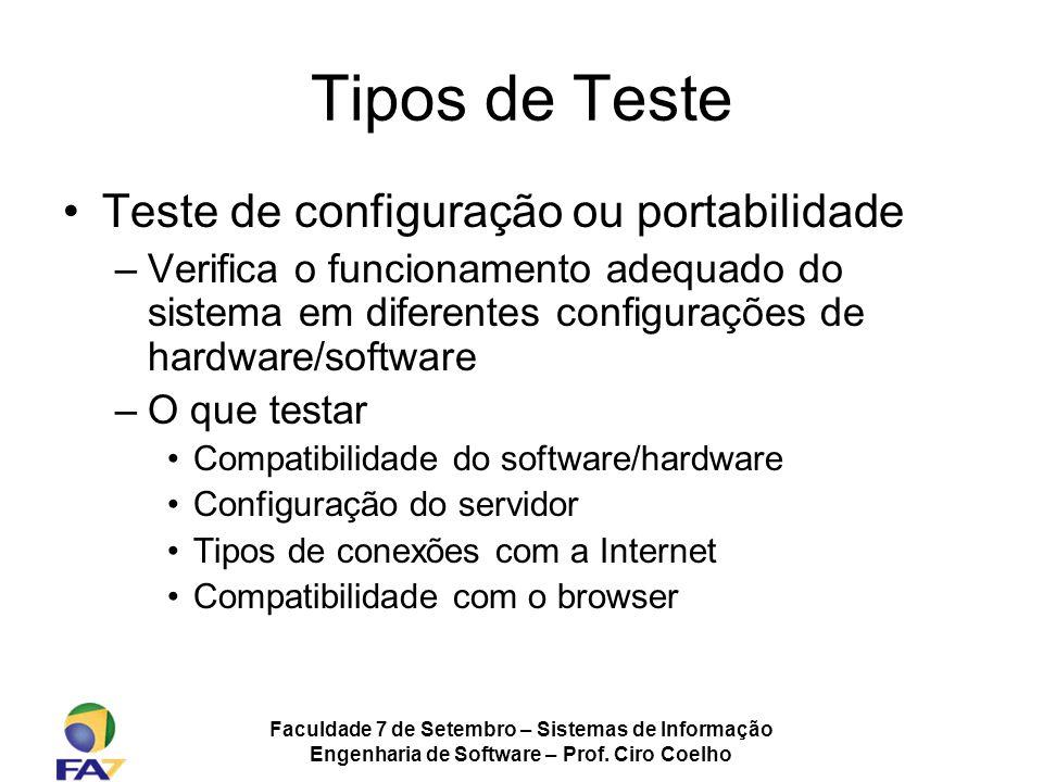 Tipos de Teste Teste de configuração ou portabilidade