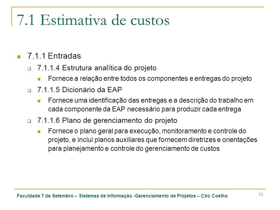 7.1 Estimativa de custos 7.1.1 Entradas