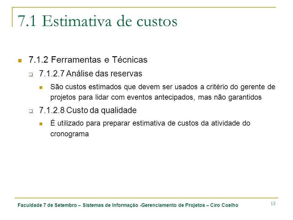 7.1 Estimativa de custos 7.1.2 Ferramentas e Técnicas