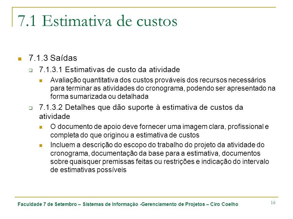 7.1 Estimativa de custos 7.1.3 Saídas