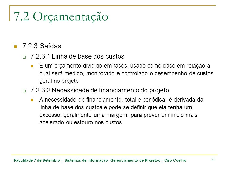 7.2 Orçamentação 7.2.3 Saídas 7.2.3.1 Linha de base dos custos
