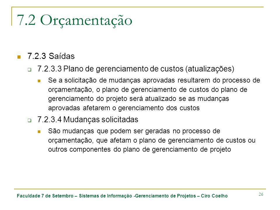 7.2 Orçamentação 7.2.3 Saídas. 7.2.3.3 Plano de gerenciamento de custos (atualizações)