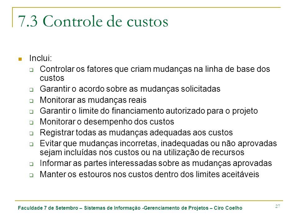 7.3 Controle de custos Inclui:
