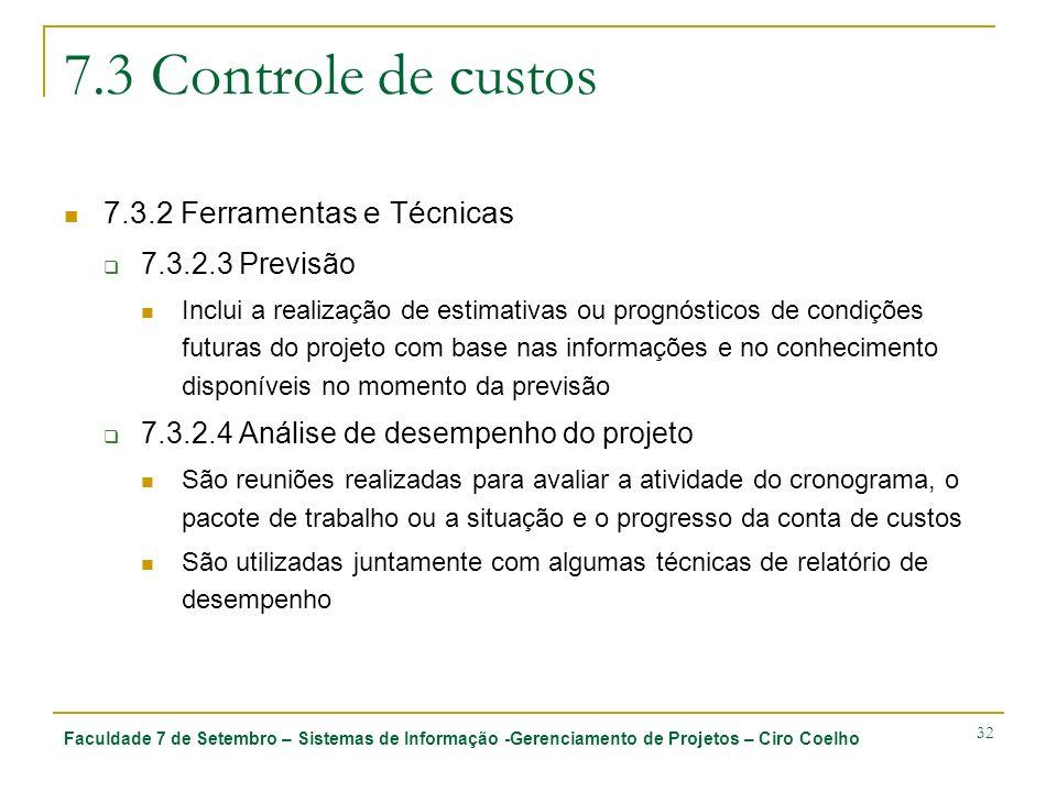 7.3 Controle de custos 7.3.2 Ferramentas e Técnicas 7.3.2.3 Previsão