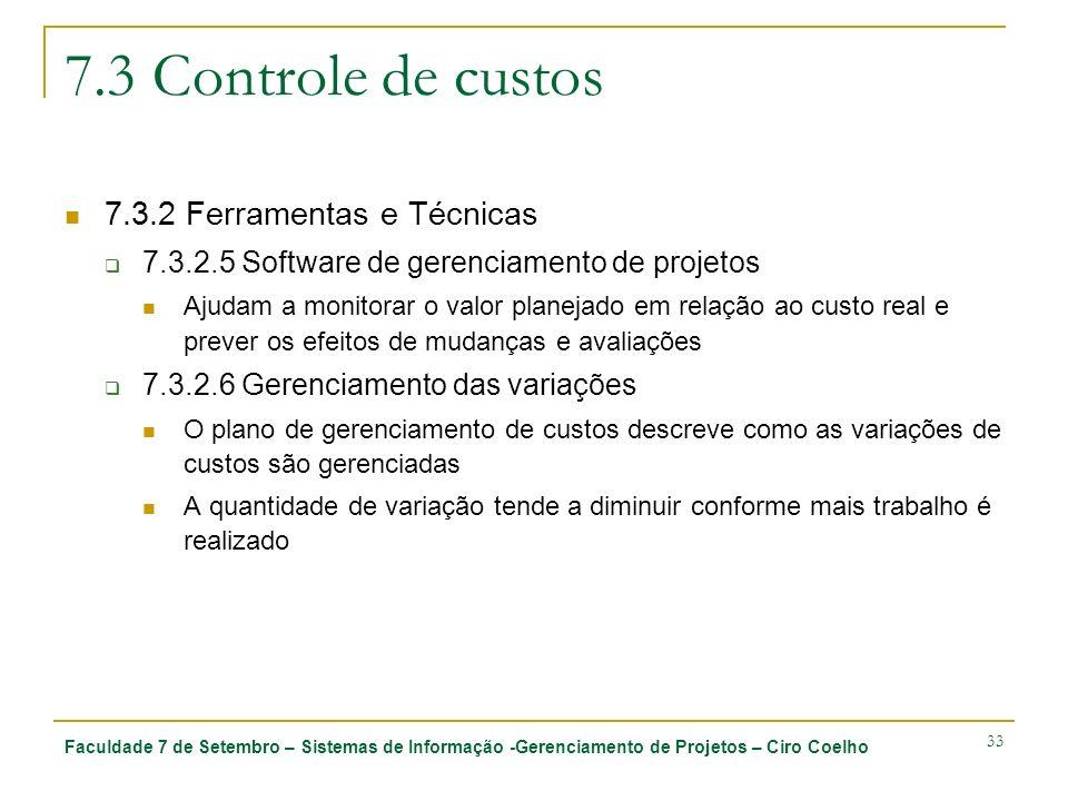 7.3 Controle de custos 7.3.2 Ferramentas e Técnicas