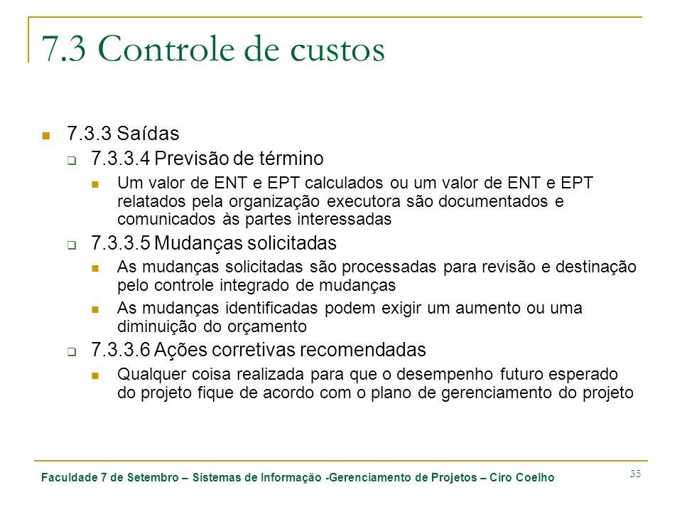 7.3 Controle de custos 7.3.3 Saídas 7.3.3.4 Previsão de término