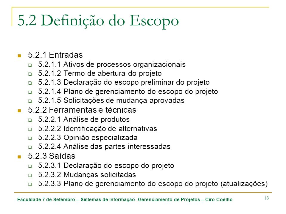 5.2 Definição do Escopo 5.2.1 Entradas 5.2.2 Ferramentas e técnicas