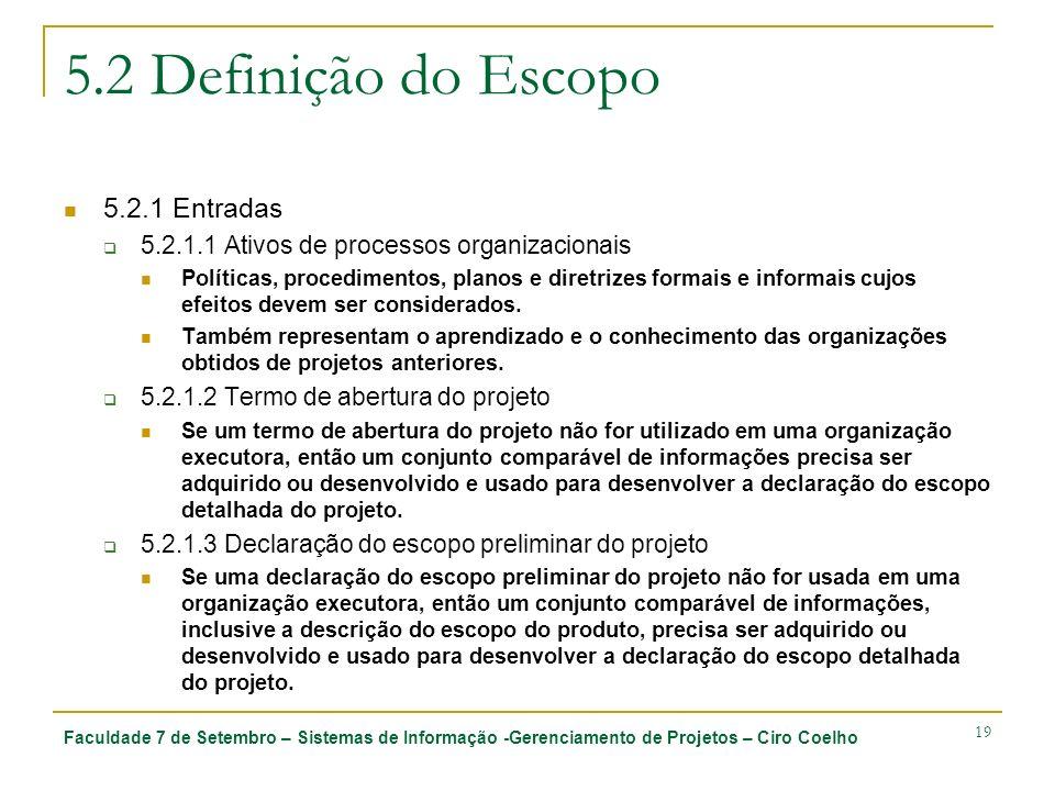 5.2 Definição do Escopo 5.2.1 Entradas