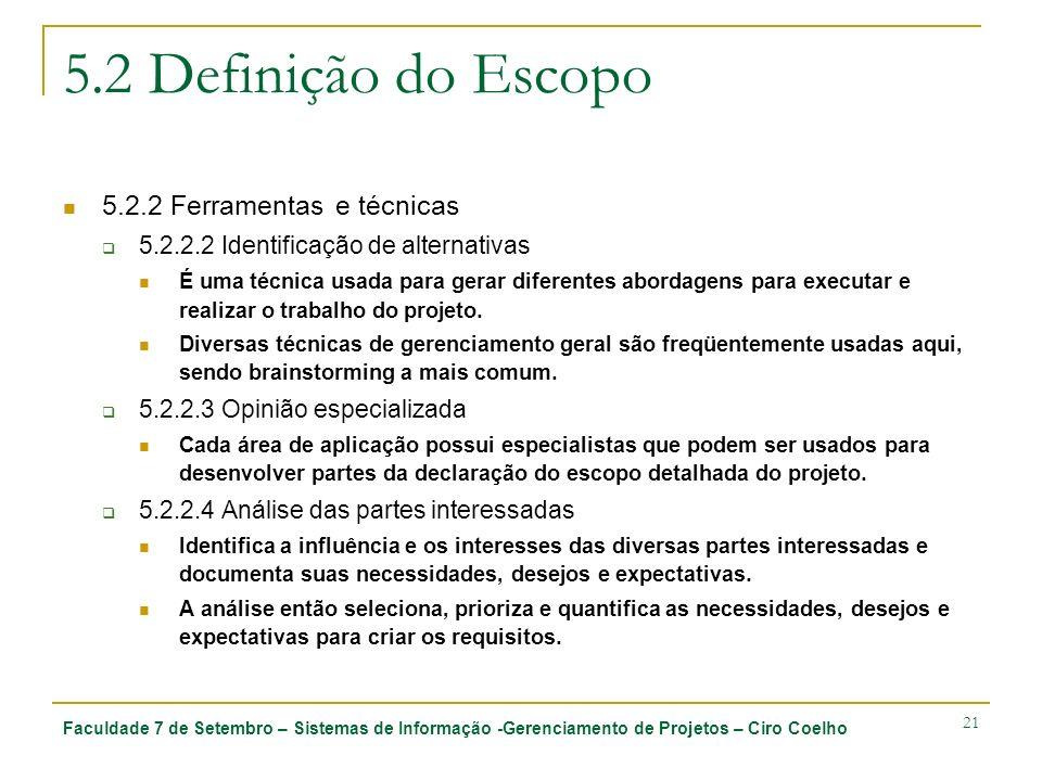 5.2 Definição do Escopo 5.2.2 Ferramentas e técnicas