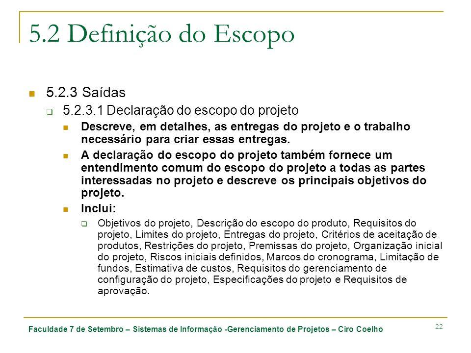 5.2 Definição do Escopo 5.2.3 Saídas