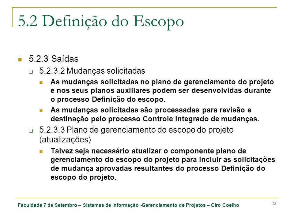 5.2 Definição do Escopo 5.2.3 Saídas 5.2.3.2 Mudanças solicitadas