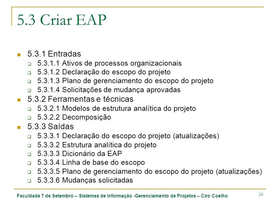 5.3 Criar EAP 5.3.1 Entradas 5.3.2 Ferramentas e técnicas 5.3.3 Saídas