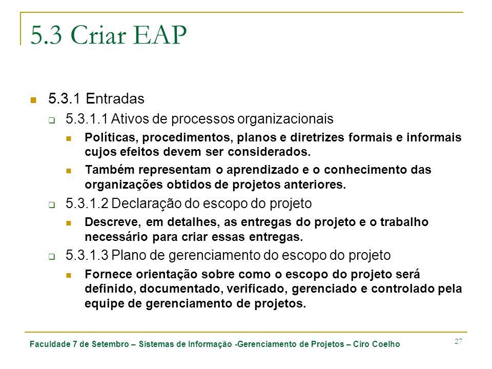 5.3 Criar EAP 5.3.1 Entradas. 5.3.1.1 Ativos de processos organizacionais.