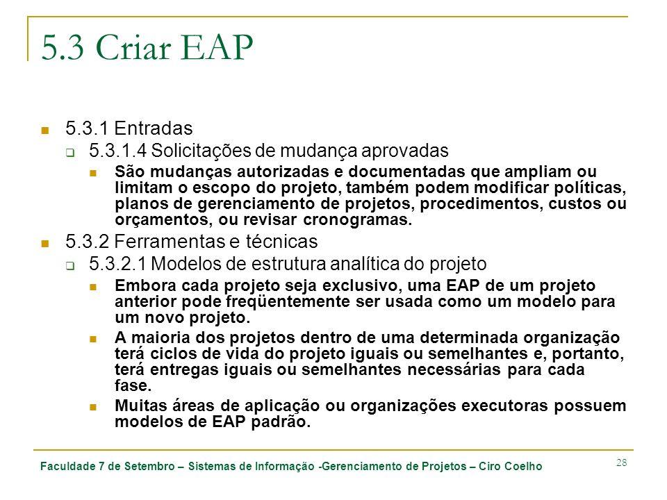 5.3 Criar EAP 5.3.1 Entradas 5.3.2 Ferramentas e técnicas