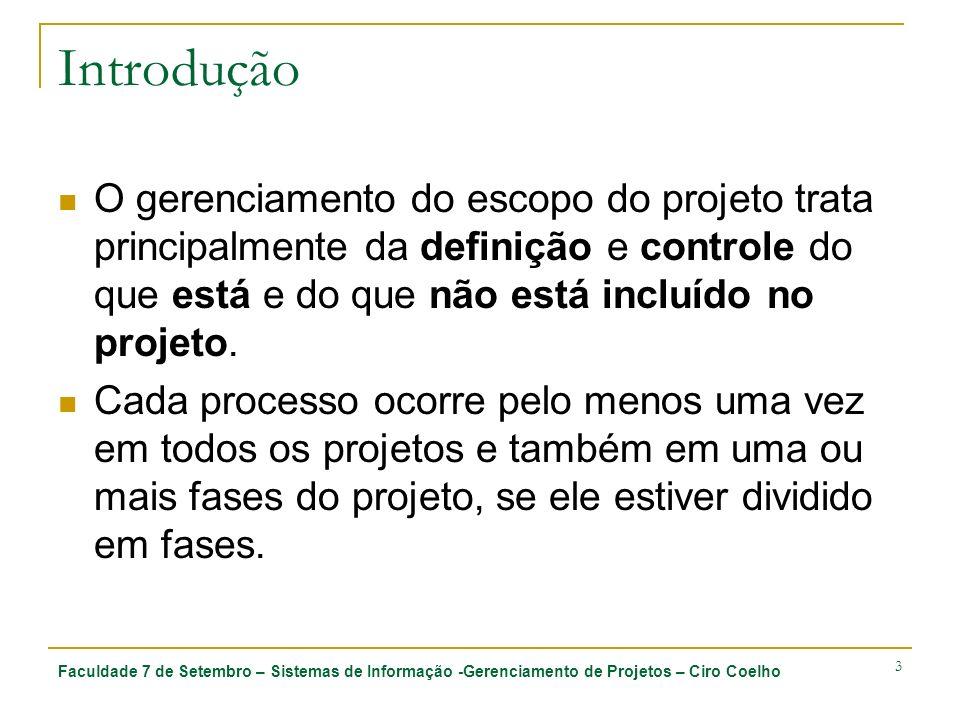 IntroduçãoO gerenciamento do escopo do projeto trata principalmente da definição e controle do que está e do que não está incluído no projeto.