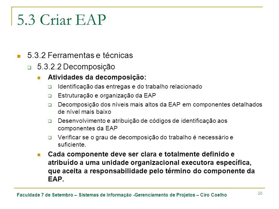 5.3 Criar EAP 5.3.2 Ferramentas e técnicas 5.3.2.2 Decomposição