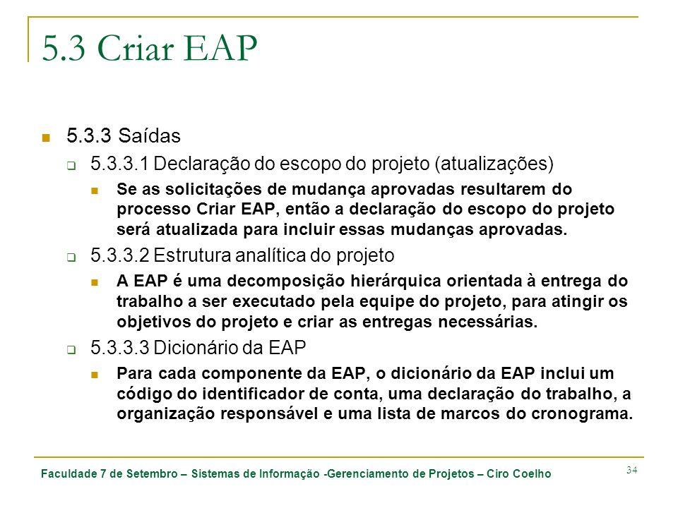 5.3 Criar EAP 5.3.3 Saídas. 5.3.3.1 Declaração do escopo do projeto (atualizações)