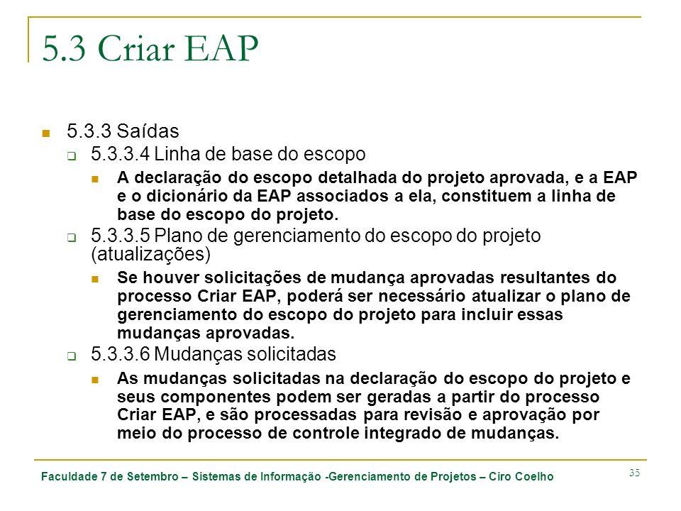 5.3 Criar EAP 5.3.3 Saídas 5.3.3.4 Linha de base do escopo