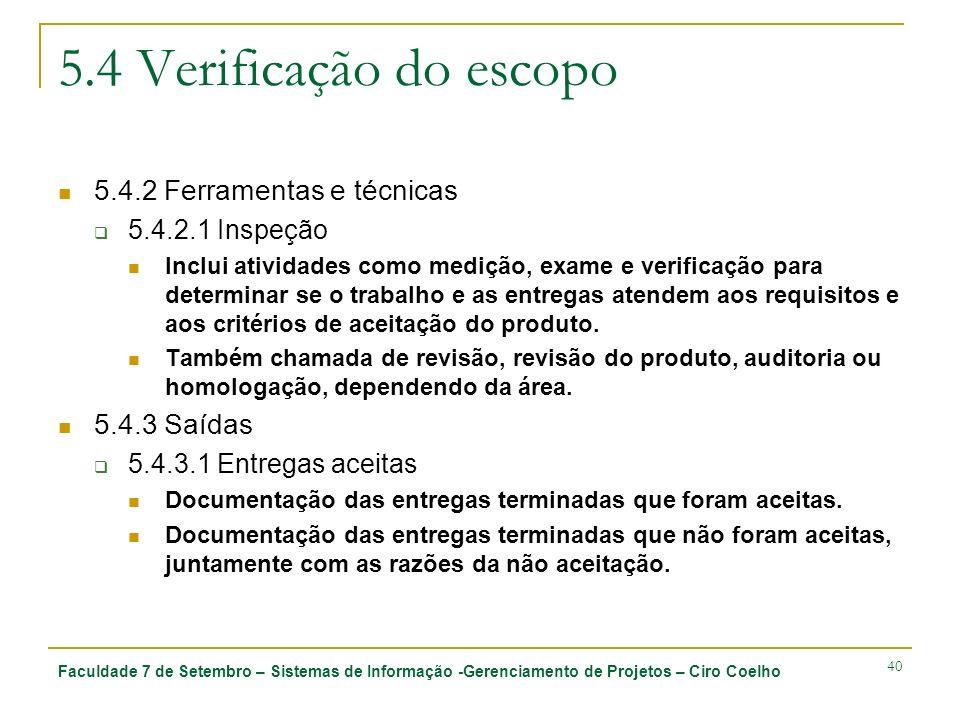 5.4 Verificação do escopo 5.4.2 Ferramentas e técnicas 5.4.3 Saídas