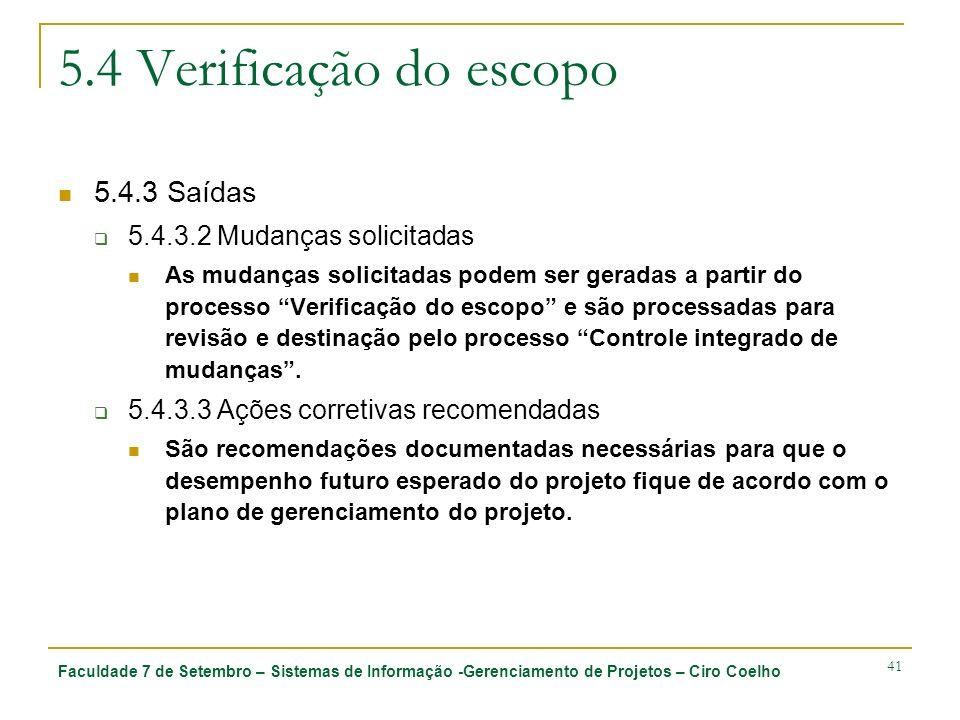 5.4 Verificação do escopo 5.4.3 Saídas 5.4.3.2 Mudanças solicitadas