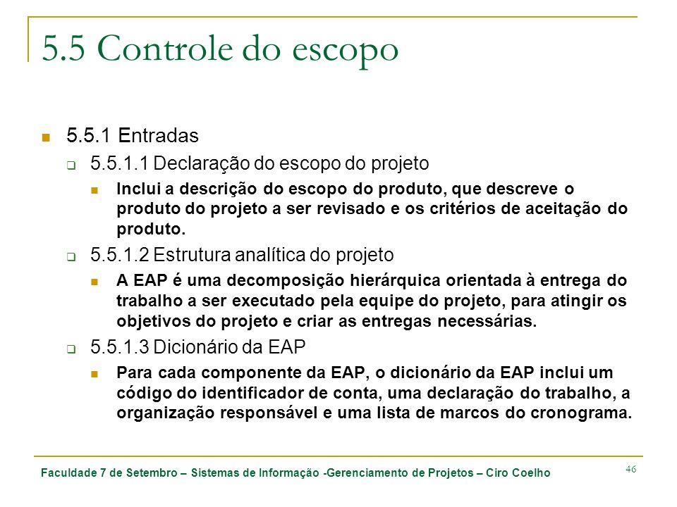 5.5 Controle do escopo 5.5.1 Entradas
