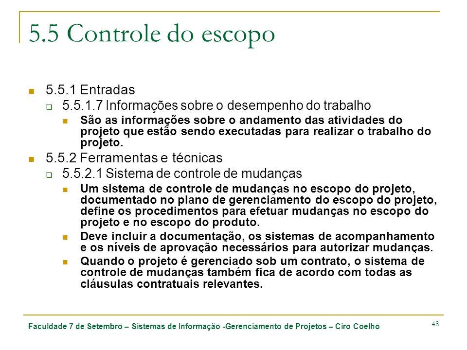5.5 Controle do escopo 5.5.1 Entradas 5.5.2 Ferramentas e técnicas