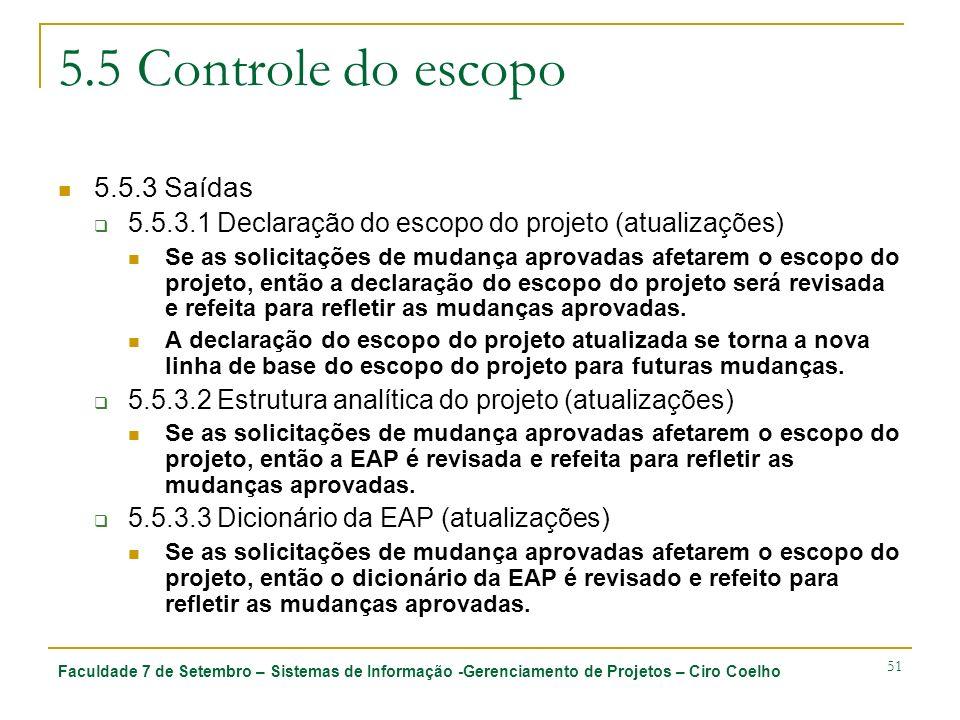 5.5 Controle do escopo 5.5.3 Saídas