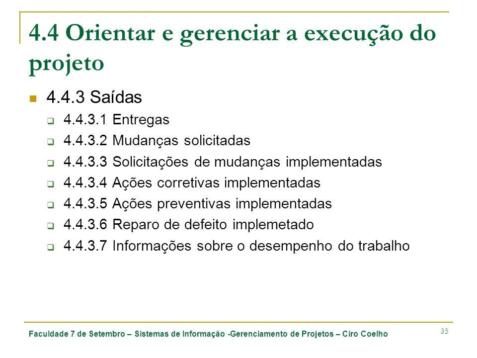 4.4 Orientar e gerenciar a execução do projeto