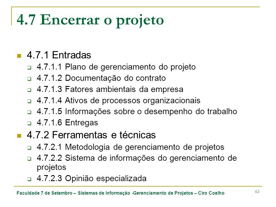 4.7 Encerrar o projeto 4.7.1 Entradas 4.7.2 Ferramentas e técnicas