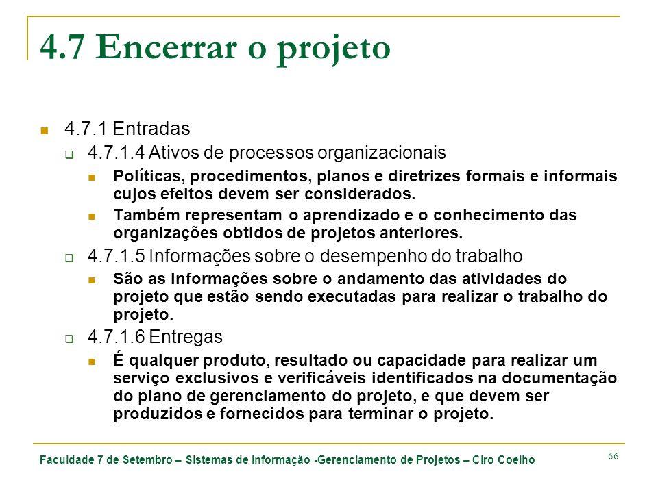 4.7 Encerrar o projeto 4.7.1 Entradas