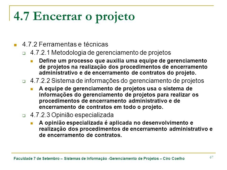 4.7 Encerrar o projeto 4.7.2 Ferramentas e técnicas