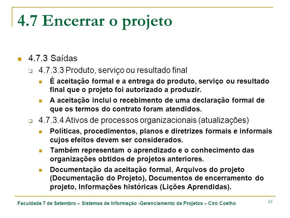 4.7 Encerrar o projeto 4.7.3 Saídas