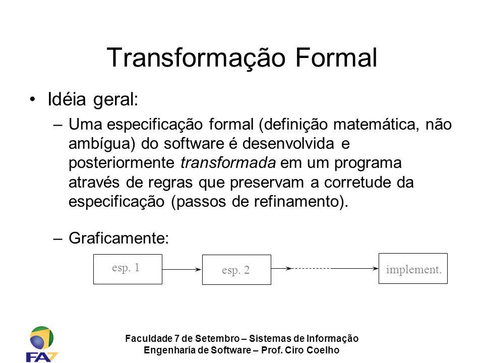 Transformação Formal Idéia geral: