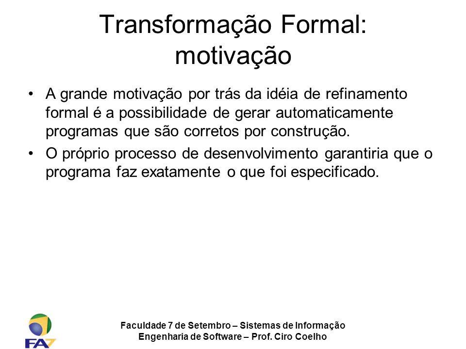 Transformação Formal: motivação