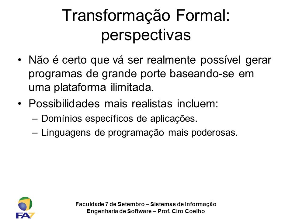 Transformação Formal: perspectivas