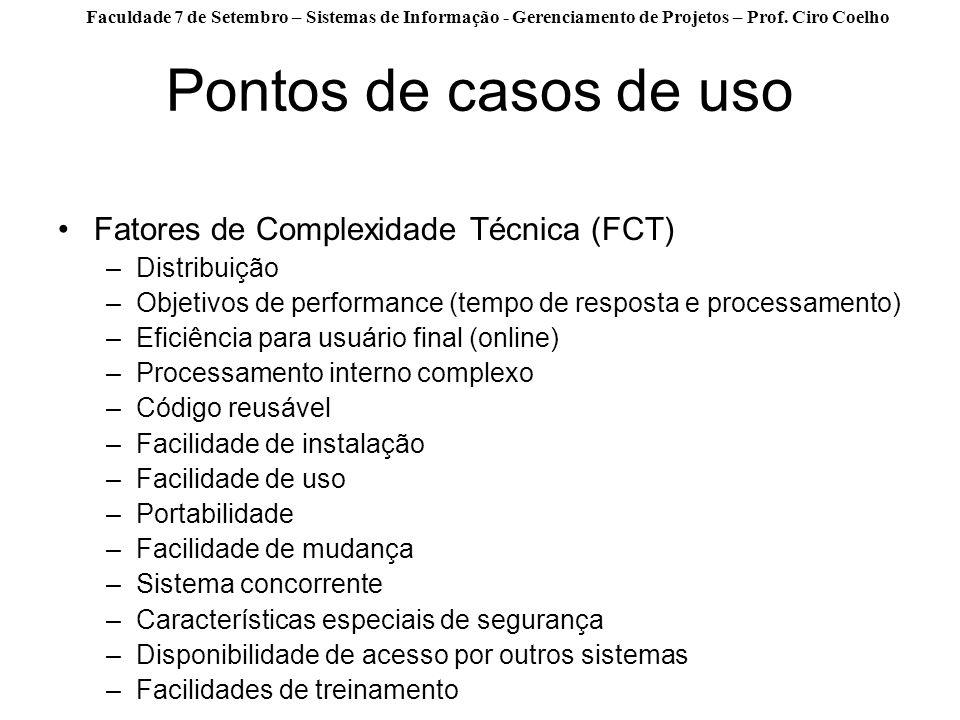 Pontos de casos de uso Fatores de Complexidade Técnica (FCT)