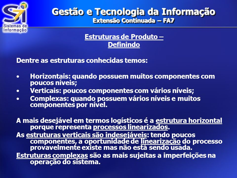 Gestão e Tecnologia da Informação Extensão Continuada – FA7