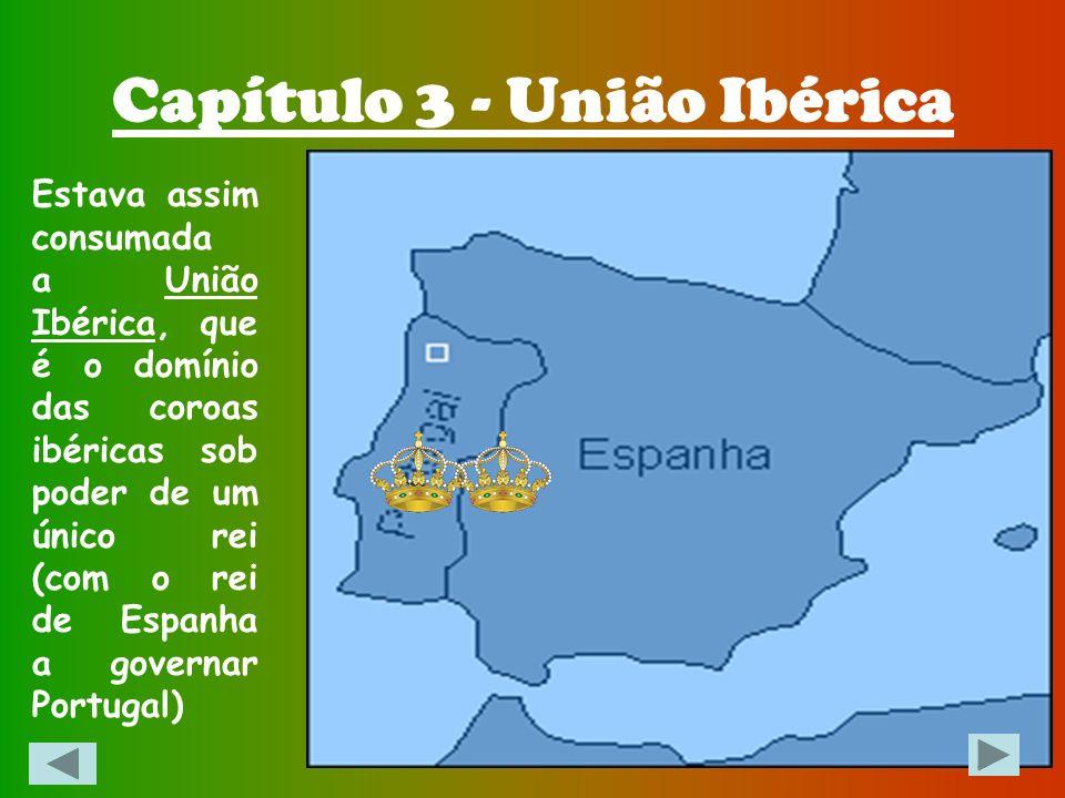 Capítulo 3 - União Ibérica