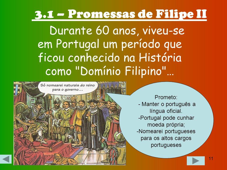 3.1 – Promessas de Filipe II