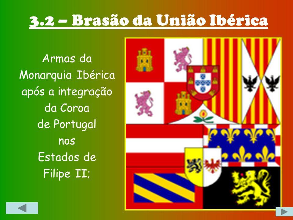 3.2 – Brasão da União Ibérica