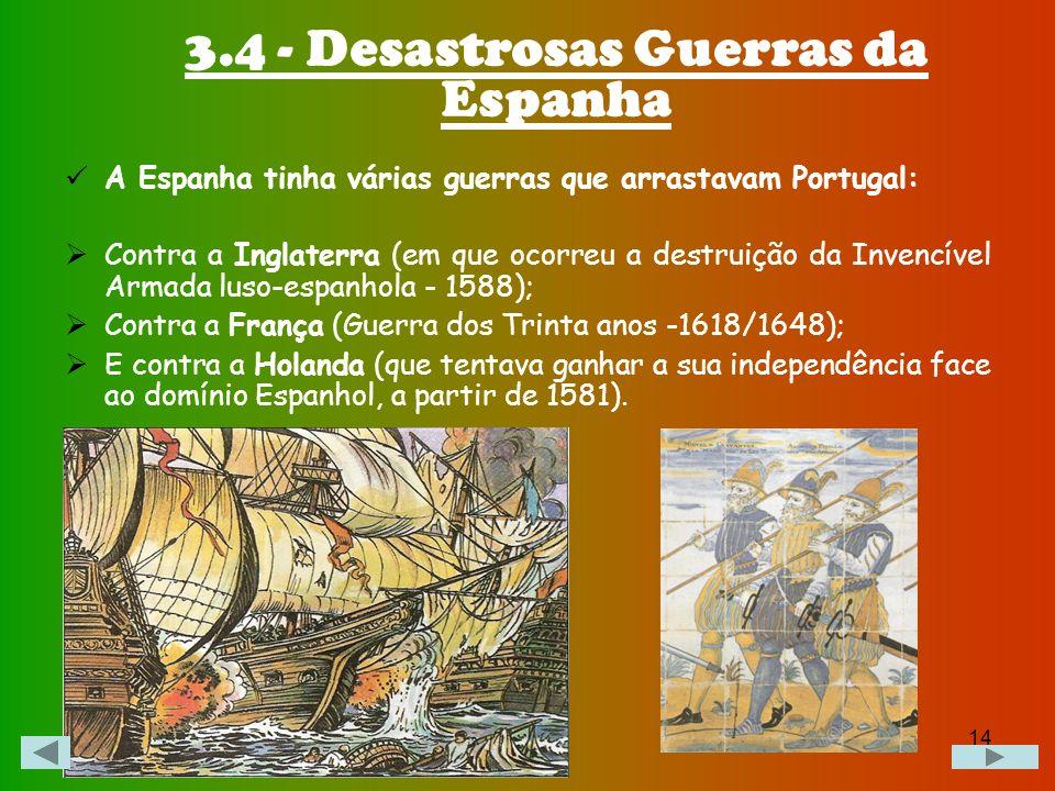 3.4 - Desastrosas Guerras da Espanha
